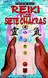 REIKI Y LOS SIETE CHAKRAS (Spanish Edition)