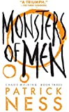 Monsters of Men (Reissue with bonus short story): Chaos Walking: Book Three