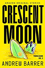Crescent Moon (Young Blood Trilogy Book 3)