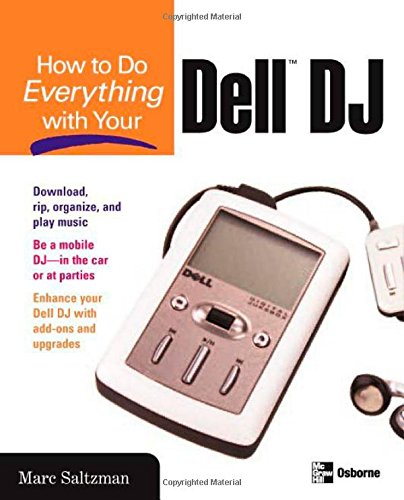 How to Do Everything with Your Dell DJ (Dell Digital Jukebox)