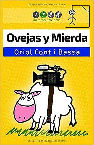 Ovejas y Mierda: Un roadbook rural con toques de surrealismo, ciencia ficción y humor: Amazon.es: Font i Bassa, Oriol: Libros