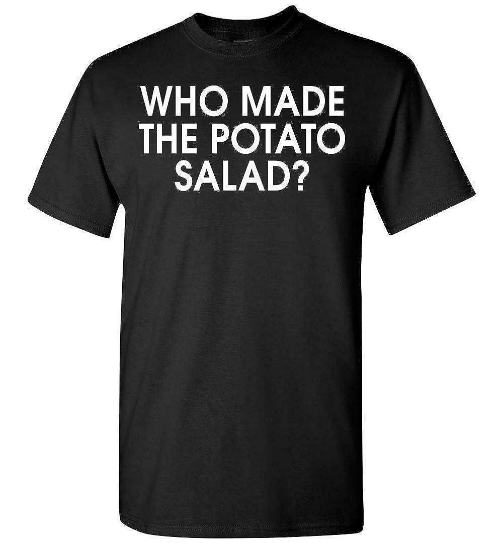 Dura Jonah Who Made The Potato Salad T Shirt