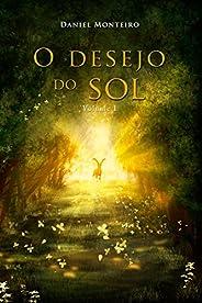 O Desejo do Sol: Parte I (Trilogia A Lança Dourada Livro 3)