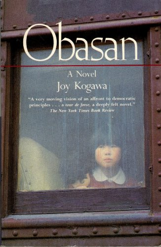 joy kogawa s novel obasan a summary In joy kogawa's novel, obasan, the issue of racism is discussed through the various letters kept by obasan which in turn provides a first-hand look at was done to .