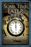 Some Time Later: Fantastic Voyages Through Alternate Worlds