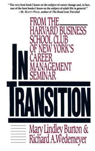 In Transition: From the Harvard Business School Club of New York's Career Management Seminar Reprint edition by Burton, Mary Lindley, Wedemeyer, Richard A. (1992) Paperback