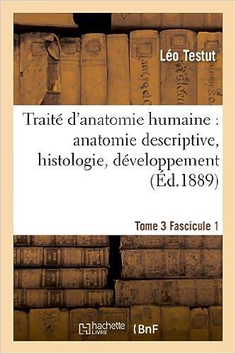 Téléchargement Traité d'anatomie humaine -Tome 3, Fascicule 1 (Ed.1889): anatomie descriptive, histologie, développement pdf, epub ebook