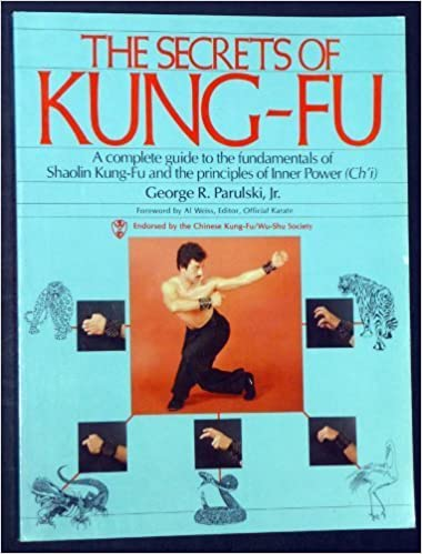 Book The Secrets of Kung-Fu: A Complete Guide to the Fundamentals of Shaolin Kung-Fu and the Principles of Inner Power by George R. Parulski (1984-09-03)