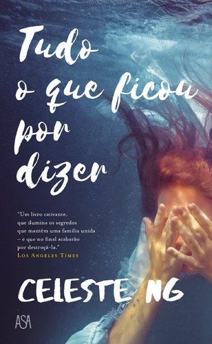 Book cover from Tudo o que Ficou por Dizer (Portuguese Edition) by Celeste Ng