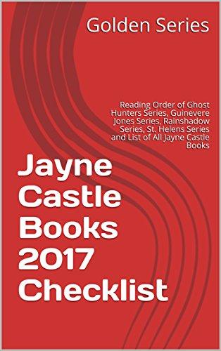Jayne Castle Books 2017 Checklist: Reading Order of Ghost Hunters Series, Guinevere Jones Series, Rainshadow Series, St. Helens Series and List of All Jayne Castle Books