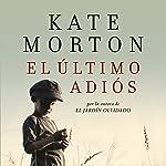 El último adiós [The Last Goodbye] | Kate Morton