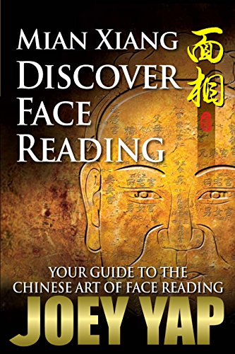 Mian Xiang - Discover Face Reading: Your Guide to The Chinese Art of Face Reading (Joey Yap Face Reading)