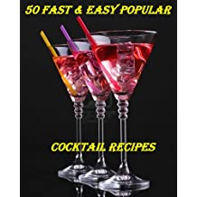 50 Shades Of Cocktails - Get 50 Most Popular Cocktail Recipes