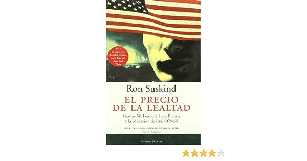 El precio de la lealtad (ATALAYA): Amazon.es: Suskind, Ron ...