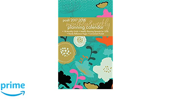 Posh: Organized Living 2017-2018 Monthly/Weekly Planner