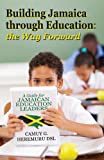 Building Jamaica Through Education, Camuy G. Heremuru Dsl, 1478703504