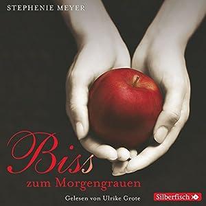 Bis(s) zum Morgengrauen (Twilight-Saga 1) Hörbuch