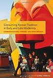 Consuming Korean Trad, Laurel Kendall, 0824833937