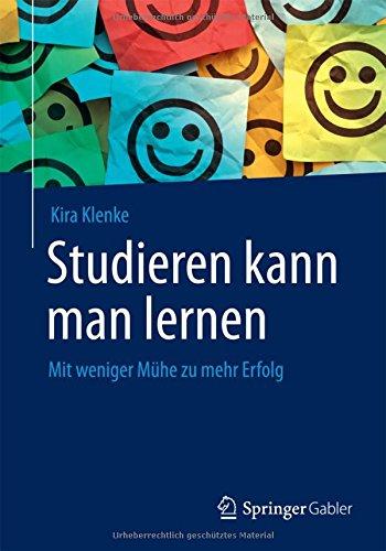 studieren-kann-man-lernen-mit-weniger-mhe-zu-mehr-erfolg-german-edition