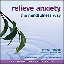 Relieve Anxiety the Mindfulness Way