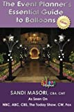 The Event Planner's Essential Guide To Balloons
