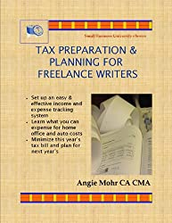 Tax Preparation & Planning for Freelance Writers (Small Business University eSeries Book 1)