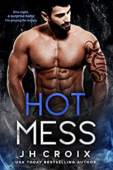 Hot Mess (Into The Fire Series Book 4) by [Croix, J.H.]