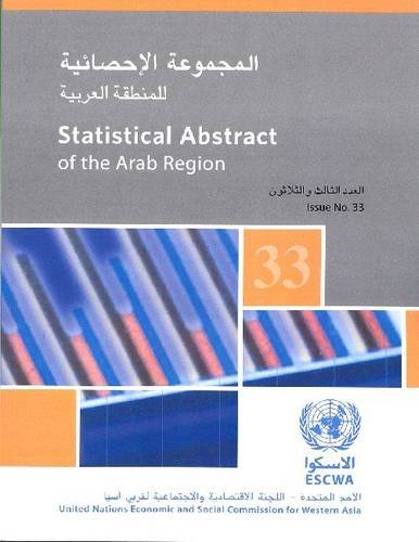 Read Online Statistical Abstract Of The Arab Region: Economic & Social Commission For Western Asia Region: 33rd Issue ebook