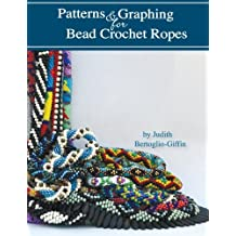 Patterns & Graphing for Bead Crochet Ropes: Republished Edition