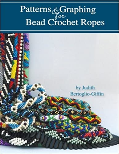 Patterns Graphing For Bead Crochet Ropes Republished Edition