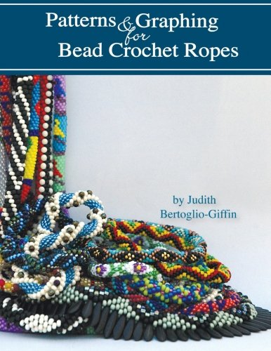 Patterns & Graphing for Bead Crochet Ropes: Republished ()