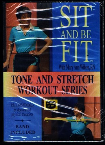 Sit and Be Fit with Mary Ann Wilson, RN-tone and Stretch Workout Series-Band Included