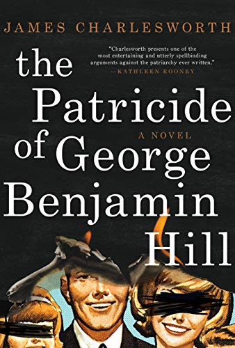 The Patricide of George Benjamin Hill: A Novel