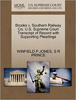 Brooks v. Southern Railway Co. U.S. Supreme Court Transcript of Record with Supporting Pleadings by WINFIELD P JONES (2011-10-27)