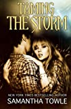 Taming the Storm  ((The Storm Series)) (Volume 3)