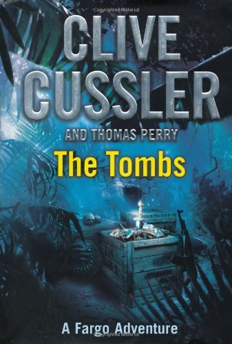 The Tombs By Clive Cussler 2013 01 03 Clive Cussler Amazon Com Books