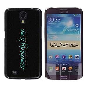 TECHCASE**Cubierta de la caja de protección la piel dura para el ** Samsung Galaxy Mega 6.3 I9200 SGH-i527 ** Somebody Is Me