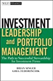 Investment Leadership and Portfolio Management, Brian Singer and Barry Mandinach, 0470435402