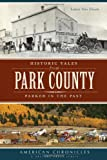 Historic Tales from Park County, Laura Van Dusen, 1626191611