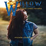 Willow: Flower Child, Book 2 | Moxie Darling