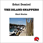 The Island Snappers | Erkut Demirel