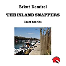 The Island Snappers Audiobook by Erkut Demirel Narrated by Mira Demirkan