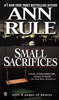 Small Sacrifices: A True Story of Passion and Murder book cover