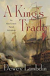 A King's Trade: An Alan Lewrie Naval Adventure (Alan Lewrie Naval Adventures Book 13)