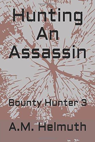 Hunting An Assassin: Bounty Hunter 3