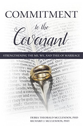 Commitment to the Covenant: Strengthening the Me, We, and Thee of Marriage