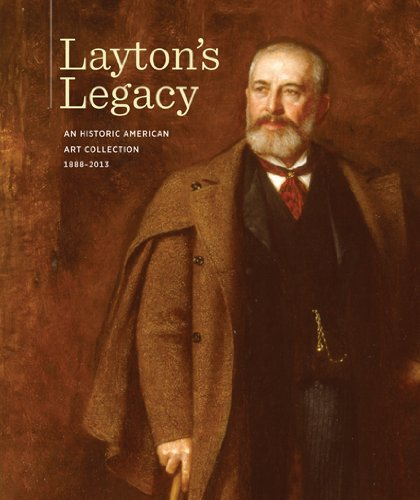 Download Layton's Legacy: A Historic American Art Collection, 1888–2013 ebook