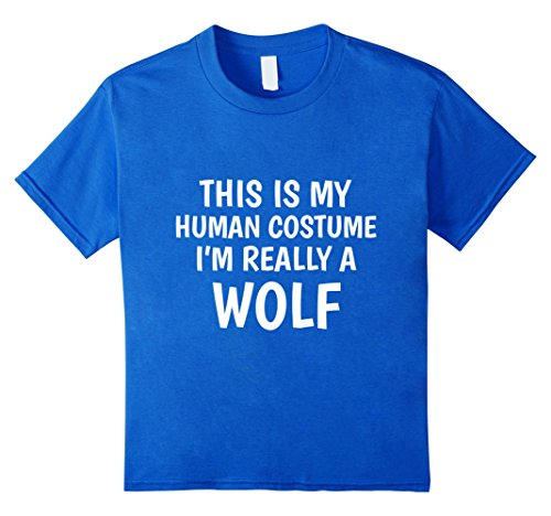 Kids This Is My Human Costume I'm Really A Wolf T-Shirt 12 Royal Blue (Cool Wolf Costume)