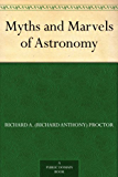 Myths and Marvels of Astronomy (English Edition)