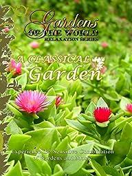 Gardens of the World - A CLASSICAL GARDEN
